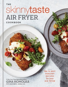 The Skinnytaste Air Fryer Cookbook by Gina Homolka & Heather K. Jones Book Cover