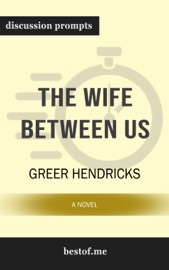 Wife Between Us: A Novel by Greer Hendricks (Discussion Prompts) PDF Download
