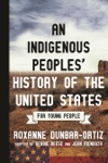 An Indigenous Peoples History Of The United States For Young People