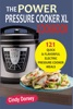The Power Pressure Cooker XL Cookbook: 121 Quick & Flavorful Electric Pressure Cooker Meals
