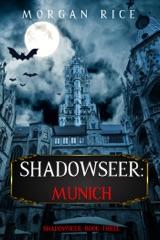 Shadowseer: Munich (Shadowseer, Book Three)