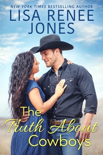 Lisa Renee Jones - The Truth About Cowboys