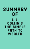 Summary of J. L. Collin's The Simple Path to Wealth