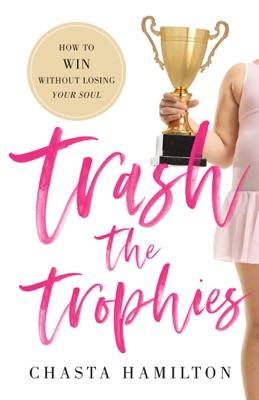 Trash the Trophies