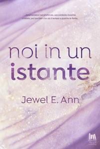 Noi in un istante di Jewel E. Ann Copertina del libro