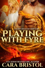 Playing with Fyre - Cara Bristol by  Cara Bristol PDF Download