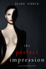 Blake Pierce - The Perfect Impression (A Jessie Hunt Psychological Suspense Thriller—Book Thirteen)  artwork