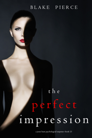 The Perfect Impression (A Jessie Hunt Psychological Suspense Thriller—Book Thirteen)