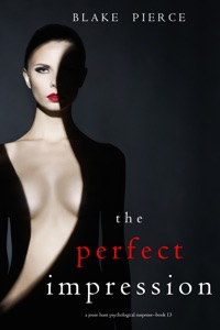 The Perfect Impression (A Jessie Hunt Psychological Suspense Thriller—Book Thirteen) Book Cover