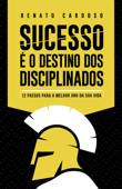 Sucesso é o Destino dos Disciplinados