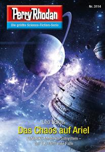 Perry Rhodan 3114: Das Chaos auf Ariel Buch-Cover