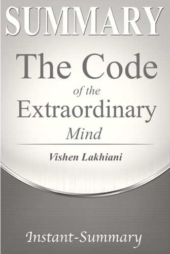 Instant-Summary - The Code of the Extraordinary Mind