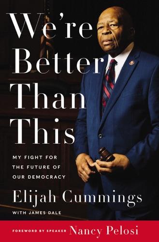 Elijah Cummings & James Dale - We're Better Than This
