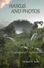 Haikus and Photos: Guatemalan Highlands