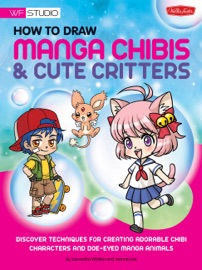 How to Draw Manga Chibis & Cute Critters - Samantha Whitten