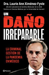 Un daño irreparable: La criminal gestión de la pandemia en México Book Cover