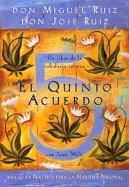 El quinto acuerdo - Don Miguel Ruiz, Don Jose Ruiz & Janet Mills by  Don Miguel Ruiz, Don Jose Ruiz & Janet Mills PDF Download