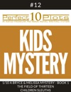 Perfect 10 Kids Mystery Plots 12-1 A BRYCE AND MELISSA MYSTERY - BOOK 1 THE FIELD OF THIRTEEN  CHILDREN SLEUTHS