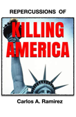 Repercussions of Killing America
