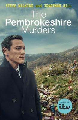 Steve Wilkins & Jonathan Hill - The Pembrokeshire Murders book