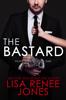 The Bastard - Lisa Renee Jones