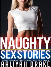 Naughty Sex Stories - Collection Of Erotic Adult Hot Sex Tales