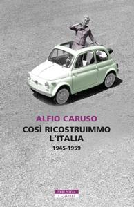 Così ricostruimmo l'Italia Libro Cover