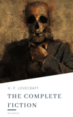 H.P. Lovecraft: The Complete Fiction