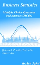 Business Statistics Multiple Choice Questions and Answers (MCQs): Quizzes & Practice Tests with Answer Key (Business Statistics Worksheets & Quick Study Guide)