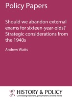 Should we abandon external exams for sixteen-year-olds? Strategic considerations from the 1940s