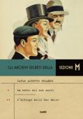 Gli archivi segreti della Sezione M - La notte dei non morti- L'albergo delle Due Dalie Book Cover