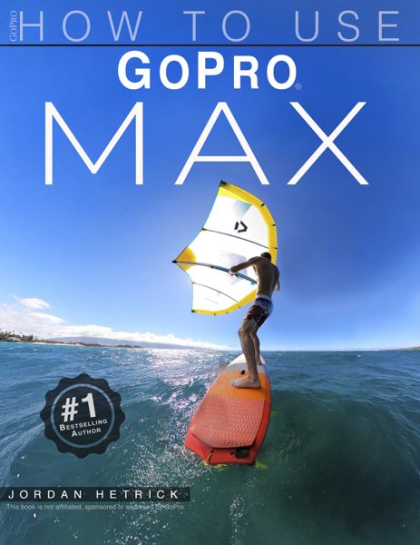GoPro Max: How To Use GoPro Max