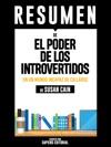El Poder De Los Introvertidos Quiet The Power Of Introverts Resumen Del Libro De De Susan Cain