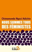 Nous sommes tous des féministes suivi de Le danger de l'histoire unique