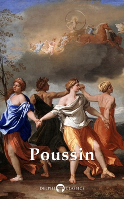 Delphi Complete Works of Nicolas Poussin (Illustrated)
