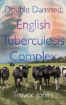 Double Damned English Tuberculosis Complex