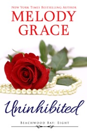 Uninhibited - Melody Grace by  Melody Grace PDF Download