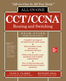 CCT/CCNA Routing and Switching All-in-One Exam Guide (Exams 100-490 & 200-301)