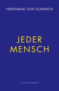 Jeder Mensch von Ferdinand von Schirach Buch-Cover