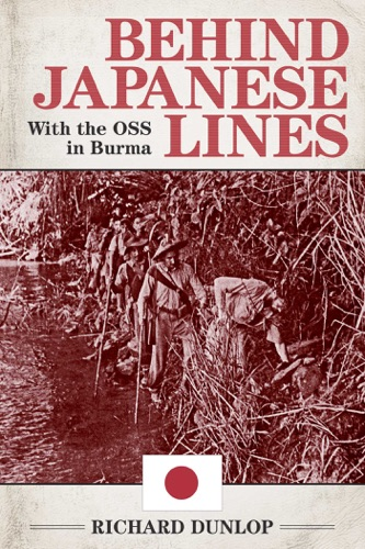 Behind Japanese Lines - Richard Dunlop - Richard Dunlop