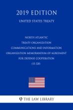 North Atlantic Treaty Organization Communications And Information Organization Memorandum Of Agreement For Defense Cooperation (15-320) (United States Treaty)