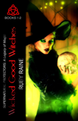 Wicked Good Witches Books 1-2 (Supernatural Protectors: A Legacy of Magic))