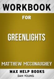 Greenlights by Matthew McConaughey (Max Help Workbooks)