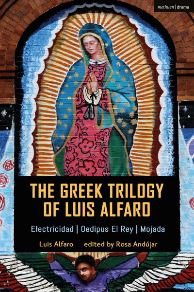 The Greek Trilogy of Luis Alfaro