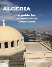 Algeria - A Guide For Adventurous Travellers