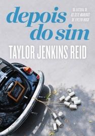 Depois do sim - Taylor Jenkins Reid by  Taylor Jenkins Reid PDF Download