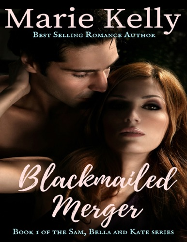 Marie Kelly - Blackmailed Merger
