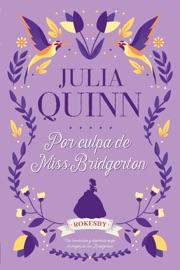 Por culpa de Miss Bridgerton - Julia Quinn by  Julia Quinn PDF Download
