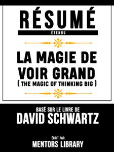 Resume Etendu: La Magie De Voir Grand (The Magic Of Thinking Big) - Base Sur Le Livre De David Schwartz Copertina del libro