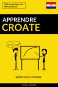 Apprendre le croate: Rapide / Facile / Efficace: 2000 vocabulaires clés